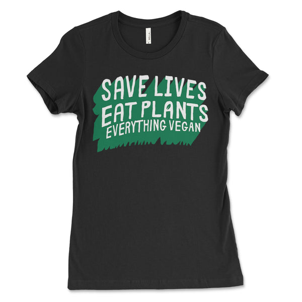 Save Lives Eat Plants Womens Shirt