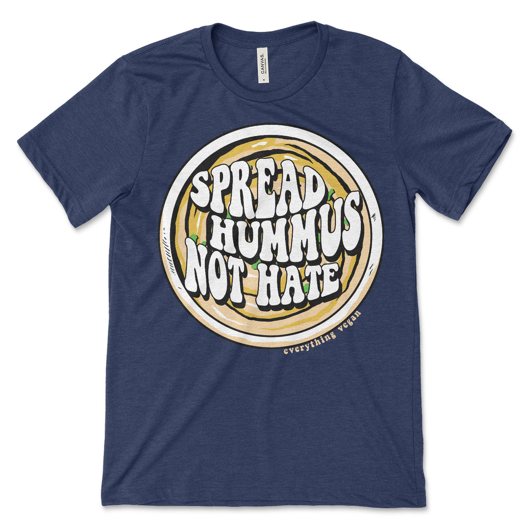 Spread Hummus Not Hate Tee Shirt
