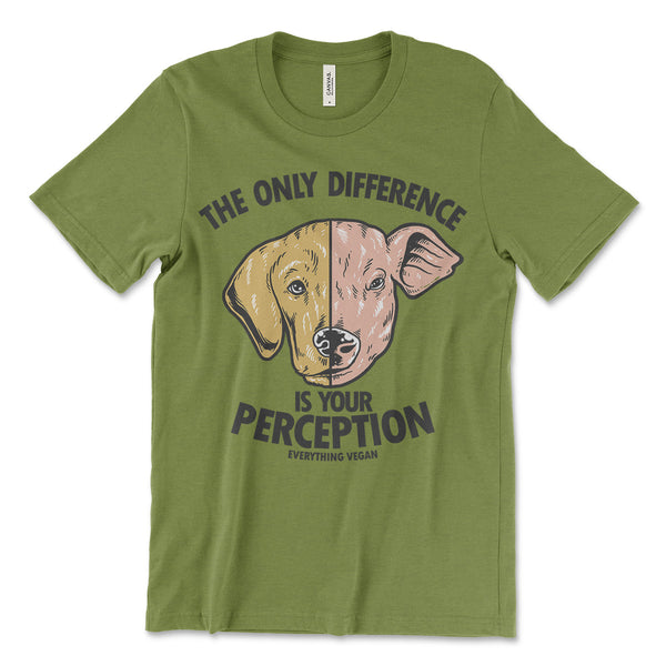 The Only Difference Is Your Perception Shirt