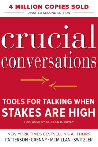 CRUCIAL CONVERSATIONS | Tools for Talking When Stakes Are High