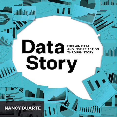 DataStory- Explain Data and Inspire Action Through Story