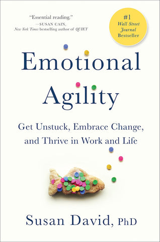 Emotional Agility | Get Unstuck, Embrace Change, and Thrive in Work and Life