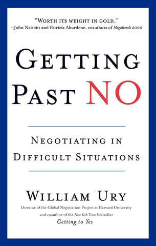 Getting Past No- Negotiating in Difficult Situations