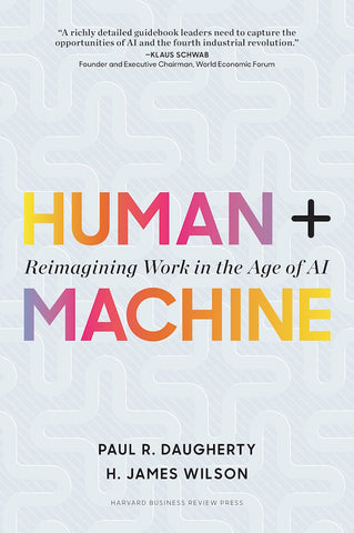 Human + Machine- Reimagining Work in the Age of AI