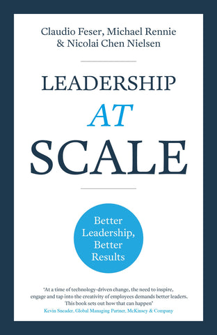 Leadership at Scale- Better leadership, better results