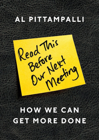 READ THIS BEFORE OUR NEXT MEETING - How We Can Get More Done