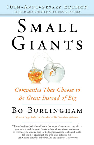 Small Giants | Companies That Choose To Be Great Instead Of Big