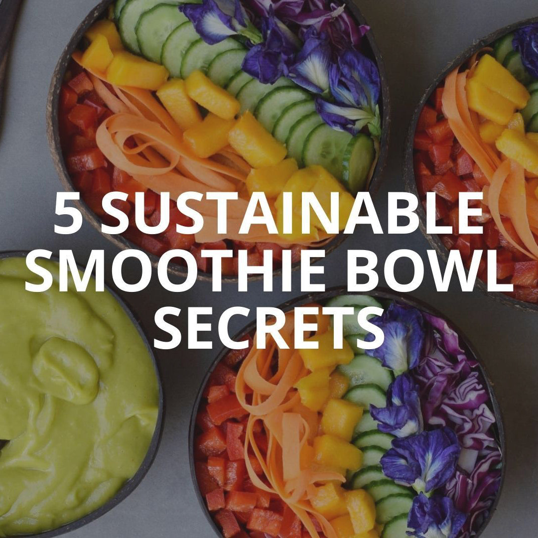5 Sustainable Smoothie Bowl Secret