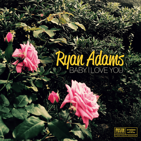 Baby I Love You 7'' - Ryan Adams UK