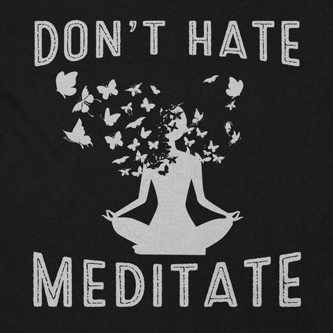 Don't Hate Meditate YogaGeek Design