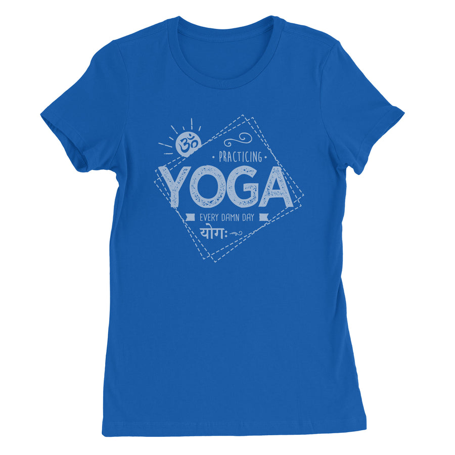 Practicing Yoga Every Damn Day Women's T-Shirt - White Design