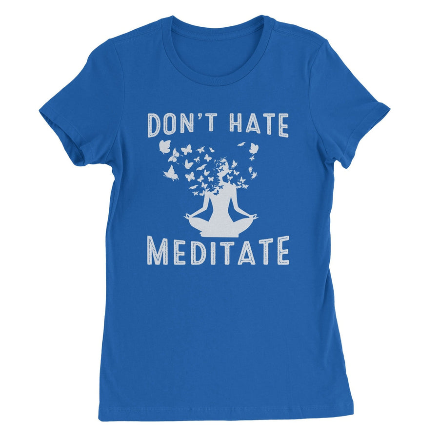 Don't Hate Meditate Women's T-Shirt - White Design