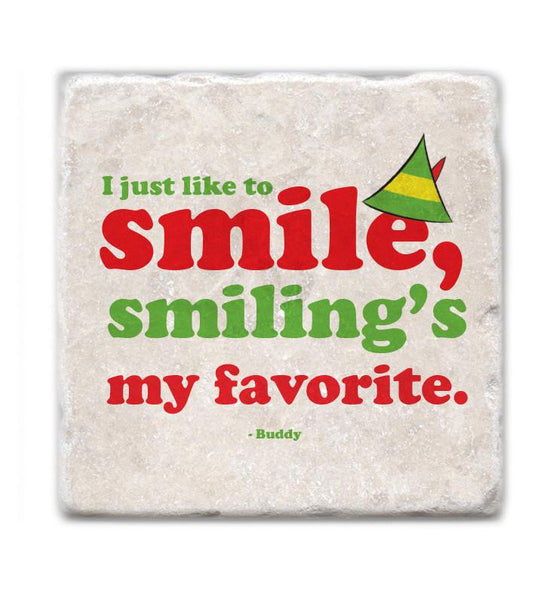 I just like to smile, smiling's my favorite. Buddy the Elf Coasters