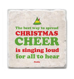 The best way to spread Christmas cheer is singing loud for all to hear. Buddy the Elf Coasters