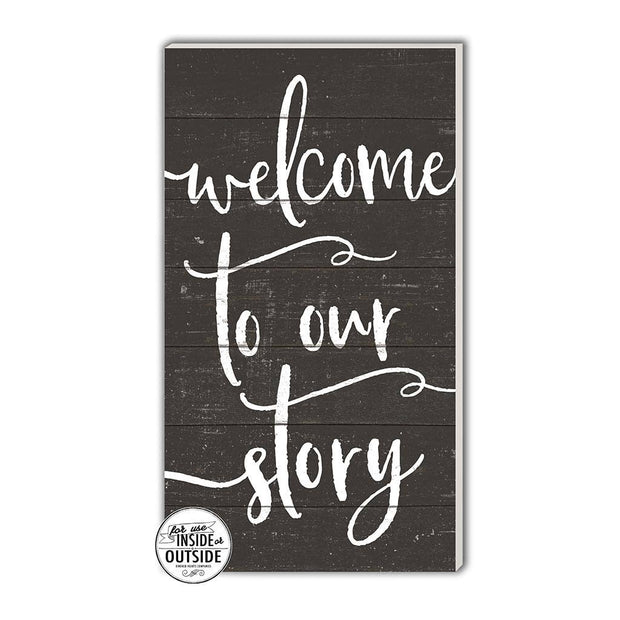 "11"" x 20"" Welcome To Our Story Black Indoor/Outdoor Sign"