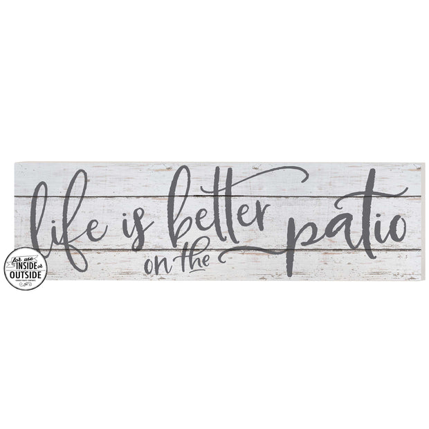 "35"" x 10"" Life Is Better On Patio Indoor/Outdoor Sign"
