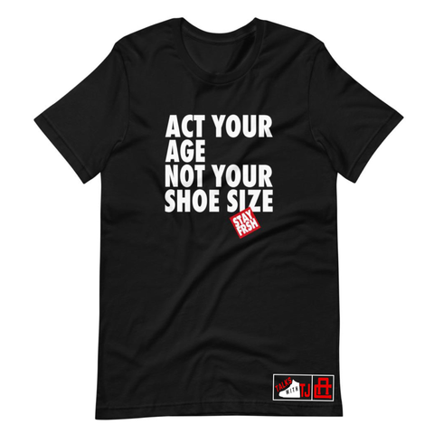 Act Your Age STAY FRSH Tee - Pre-Order-Sold Out