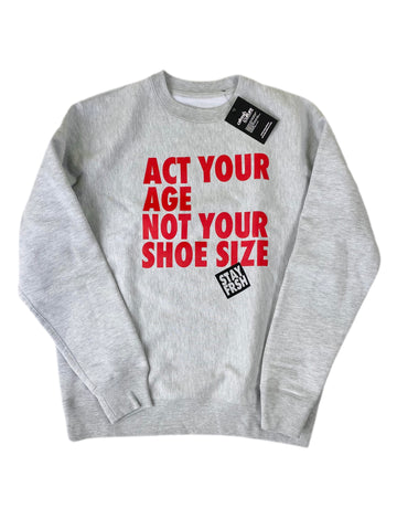 Act Your Age STAY FRSH Heavy Crew - Grey