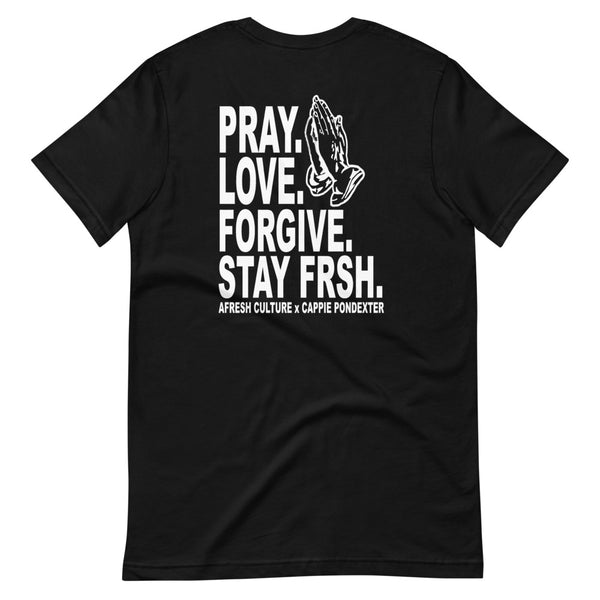 PRAY. LOVE. FORGIVE. STAY FRSH Tee