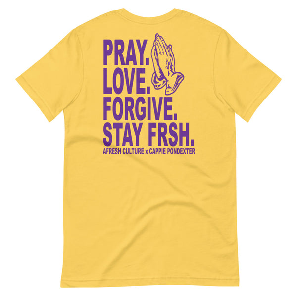PRAY. LOVE. FORGIVE. STAY FRSH