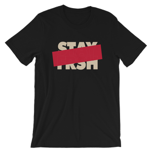 STAY FRSH Deny Self Tee