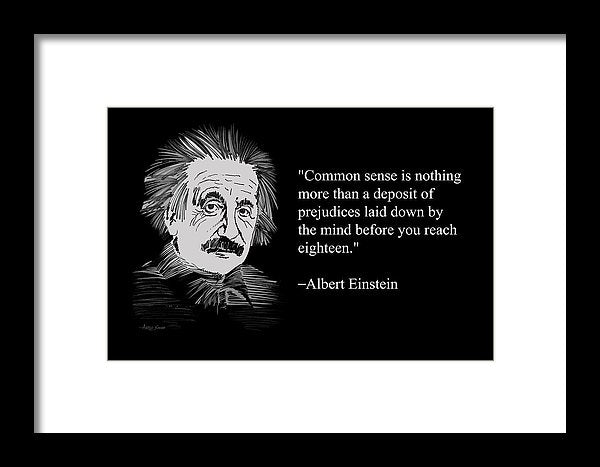 Albert Einstein On Common Sense 28 - Framed Print