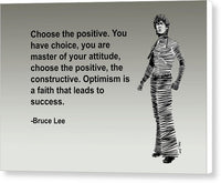 Bruce Lee On Positivity  - Canvas Print
