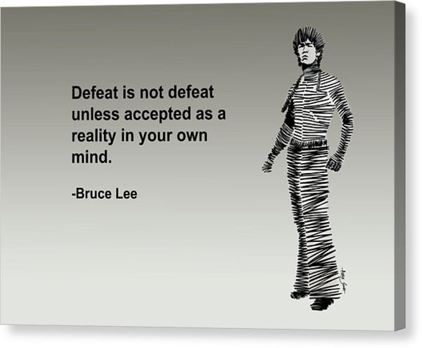 Defeat Is Not Defeat Unless Accepted As A Reality In Your Own Mind - Canvas Print