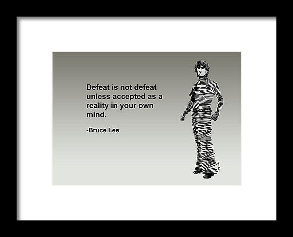 Defeat Is Not Defeat Unless Accepted As A Reality In Your Own Mind - Framed Print