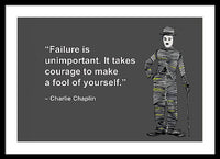 Failure Is Unimportant. It Takes Courage - Framed Print