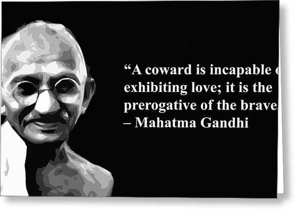 Gandhi On Brave - Greeting Card