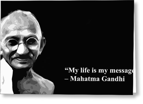 Gandhi On  His Life  - Greeting Card