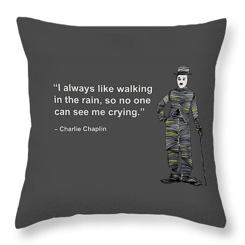 I Always Like Walking In The Rain, So No One Can See Me Crying, Charlie Chaplin, Artist Singh - Throw Pillow