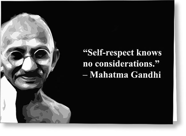 Self Respect  By Gandhi  - Greeting Card