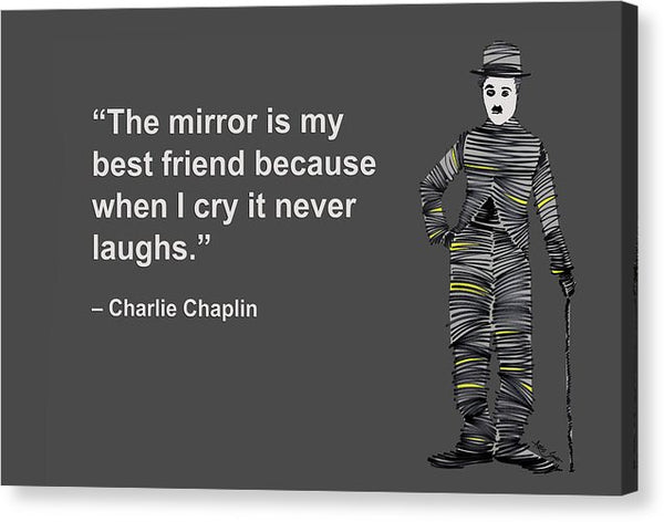The Mirror Is My Best Friend Because When I Cry It Never Laughs - Canvas Print