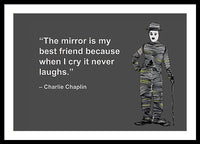 The Mirror Is My Best Friend Because When I Cry It Never Laughs - Framed Print
