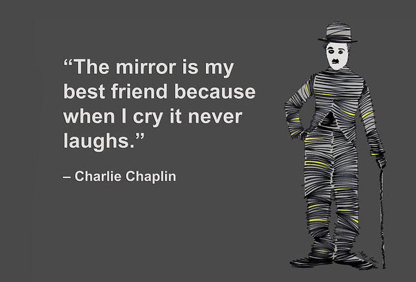 The Mirror Is My Best Friend Because When I Cry It Never Laughs - Art Print