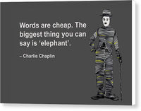 Words Are Cheap. The Biggest Thing You Can Say Is Elephant - Canvas Print