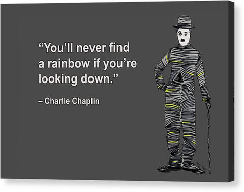 You Will Never Find A Rainbow If You Are Looking Down - Canvas Print