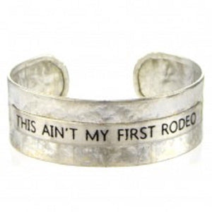 "Silver ""This Ain't My First Rodeo"" Message Metal Cuff"