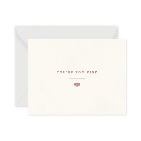 You're Too Kind Greeting Card