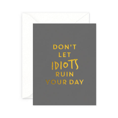 Idiots Greeting Card