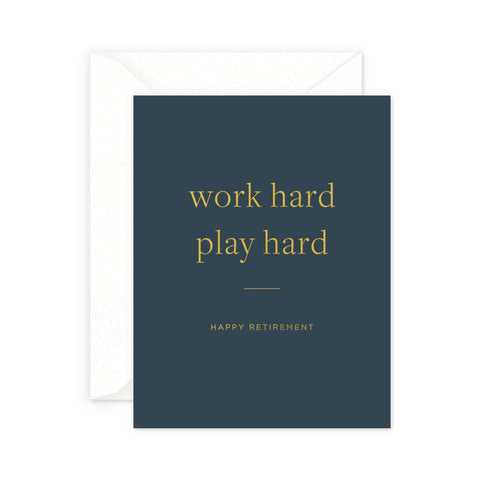 Work Hard Retirement Greeting Card