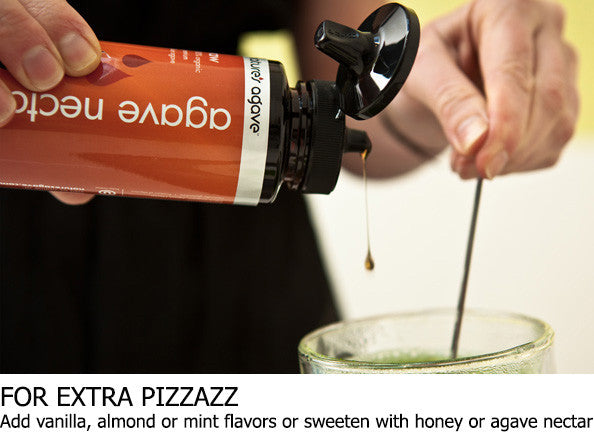 Add vanilla, almond or mint flavors or sweeten with honey or agave nectar