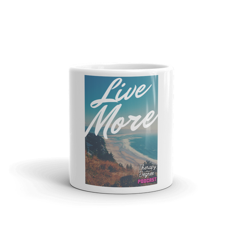 Live More Coffee Mug