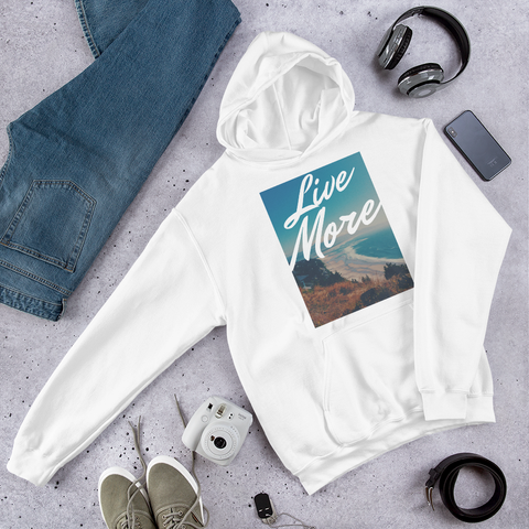 Live More Hooded Sweatshirt