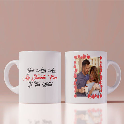 Your Arms are My Favourite Place  in The World Photo Mug