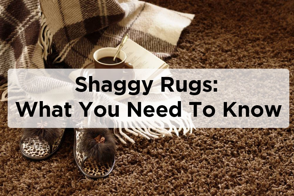 Shaggy Rugs – What You Need To Know