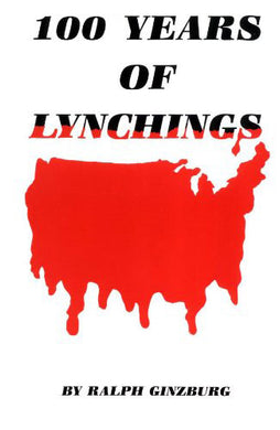 100 Years of Lynchings by Ralph Ginzburg