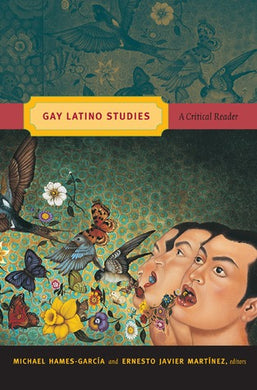Gay Latino Studies: A Critical Reader